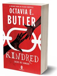 Kindred - Laços de Sangue Octavia E. Butler